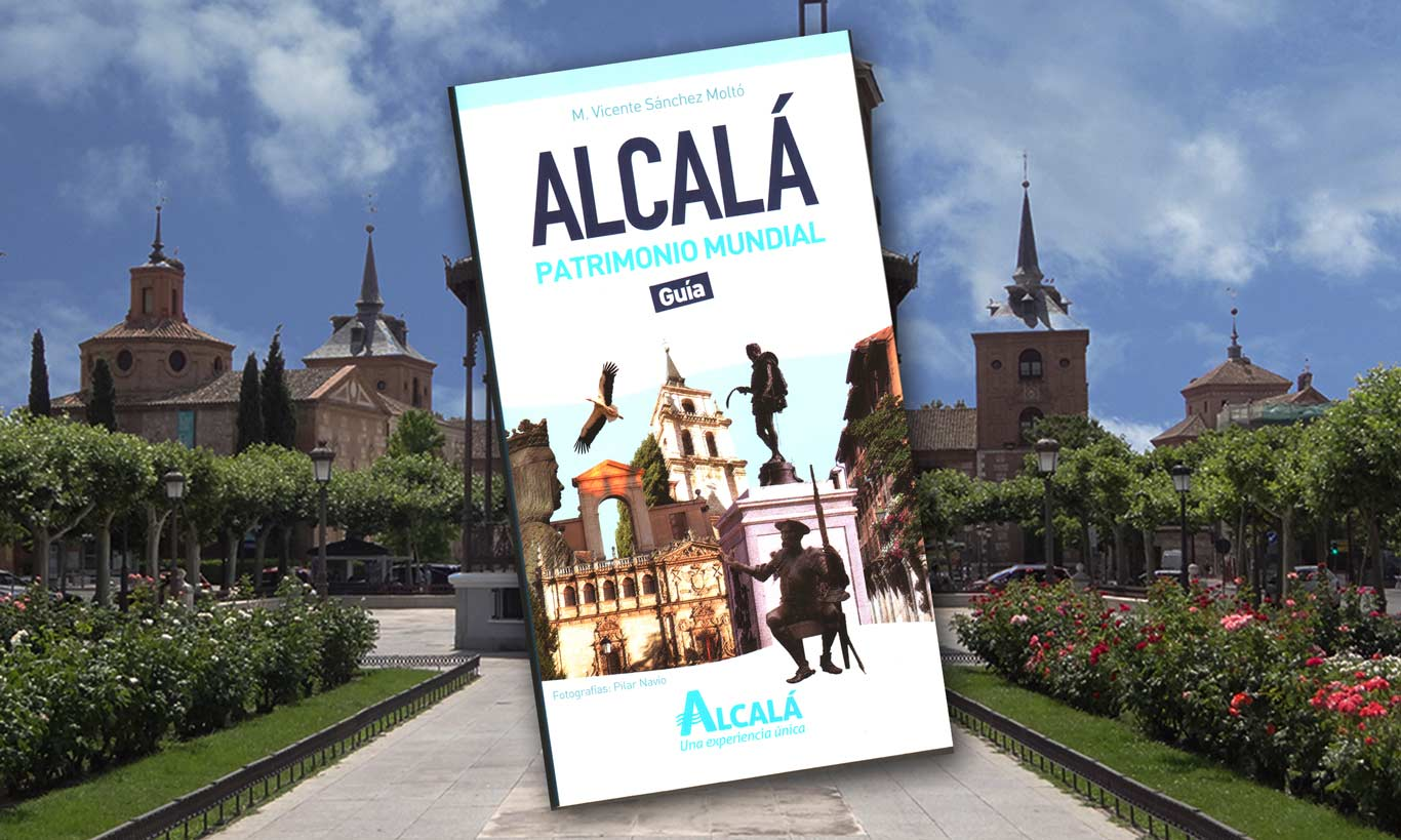 Alcal patrimonio mundial nueva gu a tur stica de alcal for Opticas alcala de henares
